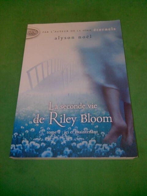 La seconde vie de Riley Bloom T.1 : Ici et maintenant - Alyson Noël - J'ai Lu