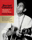 Buried Country: The Story of Aboriginal Country Music by Clinton Walker (Paperback, 2015)