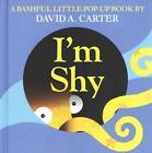 I'm Shy von David A. Carter (2015, Gebundene Ausgabe)