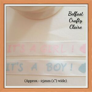 Baby Satin Ribbon It/'s a girl It/'s a boy 25 mm wide Bows Cake Card