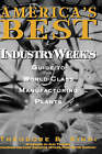 America's Best: IndustryWeek's Guide to World-Class Manufacturing Plants by Theodore B. Kinni (Hardback, 1996)