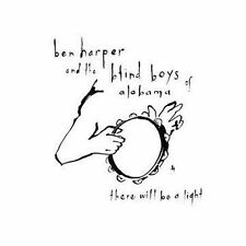 THERE WILL BE A LIGHT BY BEN HARPER/BLIND BOYS OF ALABAMA CD NEW SEALED