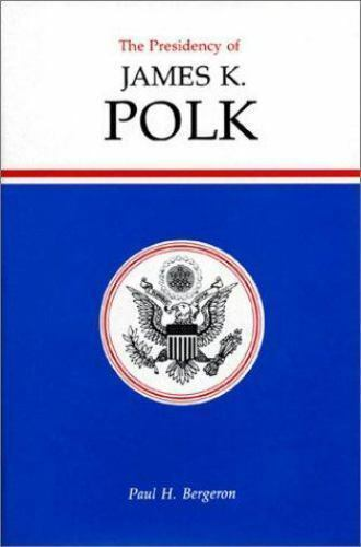 The Presidency of James K. Polk (American Presidency Series)-ExLibrary