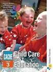 CACHE Level 3 Childcare and Education by Gillian Squire, Heidi Sheppard, Miranda Walker, Sandy Green, Jo Brewster, Jill Tallack, Bill Horrocks, Sally Neaum, Marian Beaver (Paperback, 2008)