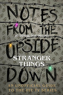 Notes from the upside down inside the world of stranger things an notes from the upside down inside the world of stranger things an unofficial handbook to the hit tv series by guy adams hardback 2017 gumiabroncs Images