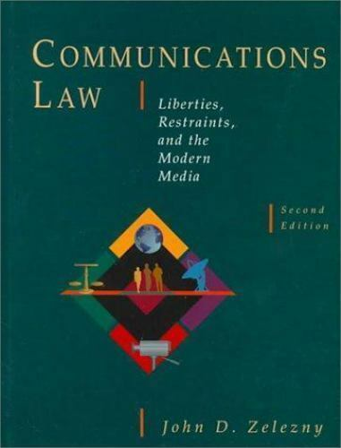 Communications Law: Liberties, Restraints, and the Modern Media (Wadsworth Serie