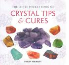 The Little Pocket Book of Crystal Tips and Cures von Philip Permutt (2015, Taschenbuch)