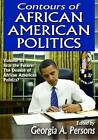 Contours of African American Politics: Volume 3, into the Future: the Demise of African American Politics? by Taylor & Francis Inc (Paperback, 2014)