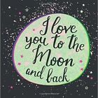 I Love You to the Moon and Back by Summersdale Publishers (Hardback, 2016)