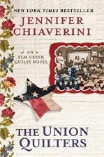 The Union Quilters: An Elm Creek Quilts Novel by Chiaverini, Jennifer