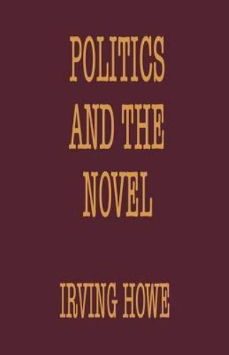 Politics and the Novel Howe, Irving Hardcover Used - Very Good
