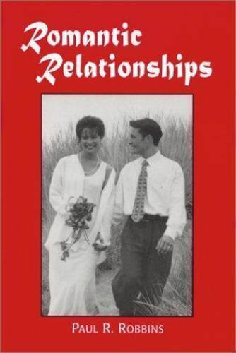 Robbins, Paul R : Romantic Relationships: A Psychologist A