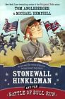Stonewall Hinkleman and the Battle of Bull Run by Sam Riddleburger (Hardback, 2014)