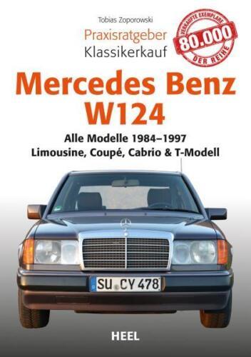 Mercedes-Benz W124 E Praxisratgeber Kaufberatung Klassiker ...