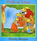 The Pride of Lions by Nicola Morgan (Paperback, 1987)