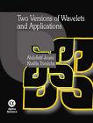 Two Versions of Wavelets and Applications by Khalifa Trimeche, Abdellatif Jouini (Hardback, 2006)