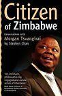 Citizen of Zimbabwe: Conversations with Morgan Tsvangirai by Stephen Chan (Paperback, 2010)