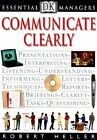 Communicate Clearly by Robert Heller, Tim Hindle (Paperback, 1999)
