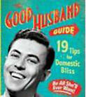 Good Husband Mini Guide by Ladies' Homemaker Monthly (Hardback, 2010)