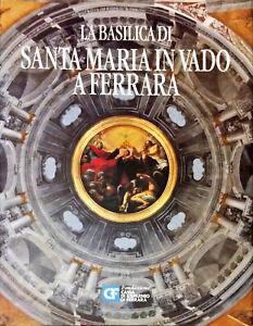 LA-BASILICA-DI-SANTA-MARIA-IN-VADO-A-FERRARA-CARLA-DI-FRANCESCO-CRF-2001