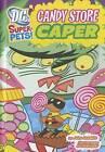 Candy Store Caper by John Sazaklis (Hardback, 2012)