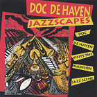 Jazzscapes * by Doc Dehaven (CD, Mar-2005, Blue Mounds Productions)