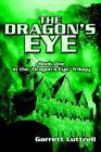 The Dragon's Eye 9780595328253 by Garrett Luttrell Book