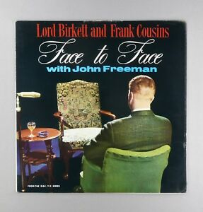 John-Freeman-Face-To-Face-Lord-Birkett-amp-Frank-Cousins-12-034-Vinyl-FTF-38501