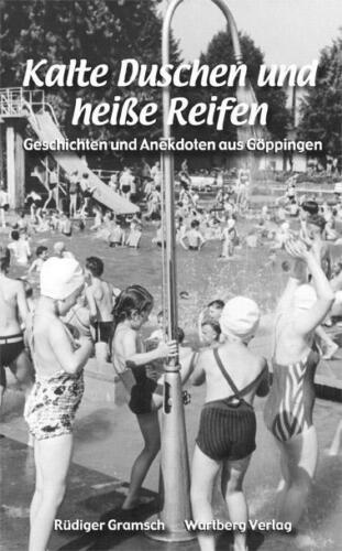 1 von 1 - Kalte Duschen und heiße Reifen - Geschichten und Anekdoten aus Göppingen von...