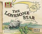 The Lonesome Star: A Story about Texas by Karen Latchana Kenney (Hardback, 2008)
