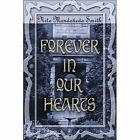 Forever in Our Hearts by Nita Mondoqedo Smith 9781413738506