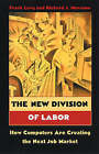 The New Division of Labor: How Computers Are Creating the Next Job Market by Richard J. Murnane, Frank S. Levy (Paperback, 2005)