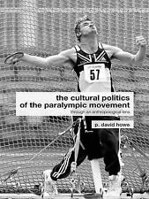 The Cultural Politics of the Paralympic Movement: Through an Anthropol-ExLibrary