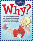 Why?: The Best Ever Question and Answer Book about Nature, Science and the World Around You by Catherine Ripley (Hardback, 2010)