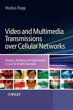 Video and Multimedia Transmissions over Cellular Networks: Analysis, Modelling a