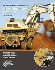 Modern Diesel Technology : Heavy Equipment Systems by Robert Huzij, Sean Bennett and Angelo Spano (2013, Paperback)
