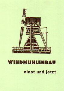 Windmuehlenbau-einst-und-jetzt-Wind-oder-Motormuehlen-Bau-Holz-oder-Metall