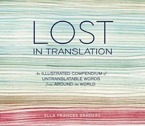 Lost-in-Translation-An-Illustrated-Compendium-of-Untranslatable-Words-from