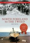 North Foreland to the Tweed the Fishing Industry Through Time by Mike Smylie (Paperback, 2014)