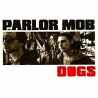 Dogs 0016861779825 by Parlor Mob CD