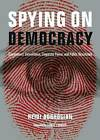 Spying on Democracy: Government Surveillance, Corporate Power and Public Resistance by Heidi Boghosian (Paperback, 2013)