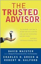 The Trusted Advisor by Robert M. Galford, Charles H. Green and David H. Maister (2001, Paperback)