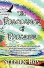 The Fragrance of Paradise by Stephen Hoy (Paperback / softback, 2009)