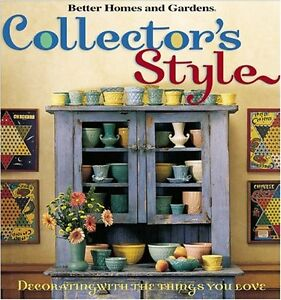 Collectors Style (Better Homes & Gardens)