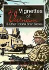 Vignettes of Vietnam & Other Colorful Short Stories by A D Moore (Hardback, 2012)