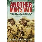 Another Man's War: The Story of a Burma Boy in Britain's Forgotten African Army by Barnaby Phillips (Hardback, 2014)