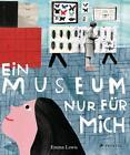 Ein Museum nur für mich von Emma Lewis (2017, Gebundene Ausgabe)