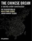 The Chinese Dream: A Society Under Construction by Neville Mars (Hardback, 2008)