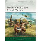 World War II Glider Assault Tactics by Gordon L. Rottman (Paperback, 2014)