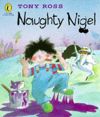 Ross, Tony, Naughty Nigel (Puffin Picture Story Book), Very Good Book